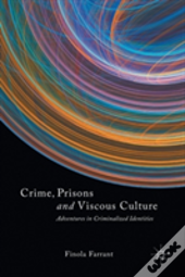 Crime, Prisons And Viscous Culture