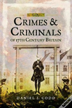 Wook.pt - Crimes And Criminals Of 17th Century Britain
