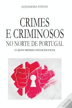 Wook.pt - Crimes e Criminosos no Norte de Portugal