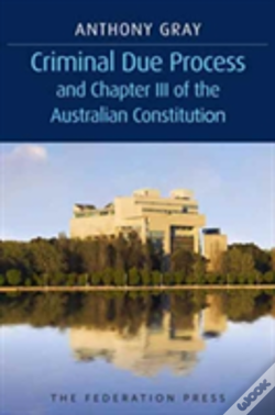 Wook.pt - Criminal Due Process And Chapter Iii Of The Australian Constitution