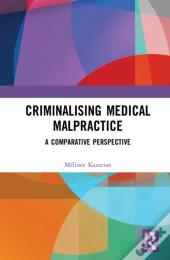 Criminalising Medical Malpractice