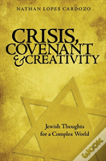 Crisis, Covenant And Creativity
