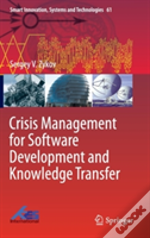 Crisis Management For Software Development And Knowledge Transfer