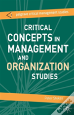 Critical Concepts In Management And Organization Studies