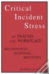 Critical Incident Stress And Trauma In The Workplace