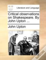 Critical Observations On Shakespeare. By