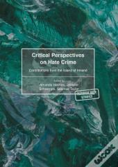 Critical Perspectives On Hate Crime
