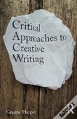 Critical Practices In Creative Writ