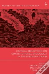 Critical Reflections On Constitutional Democracy In The European Union