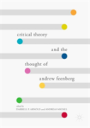 Critical Theory And The Thought Of Andrew Feenberg