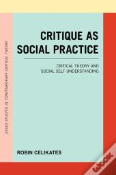 Critique As Social Practice