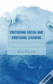 Critiquing Social And Emotional Learning