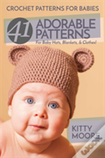Crochet Patterns For Babies (2nd Edition)