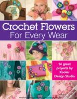 crocheted flowers for every wear kooler design studio livro wook