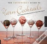 Crocheter'S Guide To Yarn Cocktails