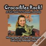 Crocodiles Rock! A Kid'S Guide To Kuranda, Australia