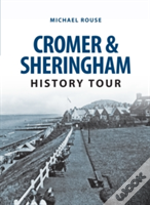 Cromer And Sheringham History Tour