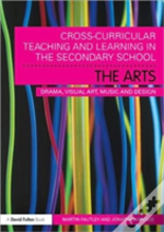 Cross-Curricular Teaching And Learning In The Secondary School! The Arts