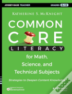 Cross-Disciplinary Literacy Strategies For Math, Science, And Technical Subjects