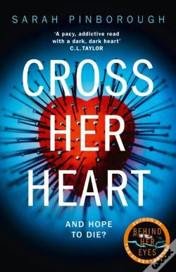 Wook.pt - Cross Her Heart: The Gripping New Psychological Thriller From The #1 Sunday Times Bestselling Author