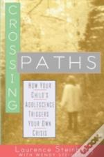Crossing Paths: How Your Child'S Adolesc