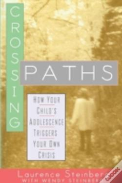 Wook.pt - Crossing Paths: How Your Child'S Adolesc