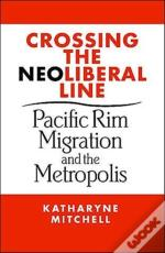 Crossing The Neoliberal Line