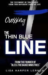 Crossing The Thin Blue Line
