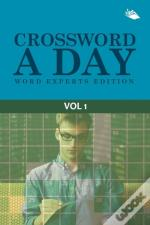 Crossword A Day Word Experts Edition Vol 1