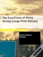 Crucifixion Of Philip Strong