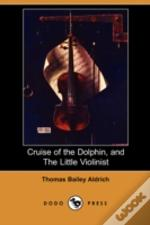 Cruise Of The Dolphin, And The Little Violinist (Dodo Press)