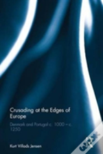 Crusading At The Edge Of Europe
