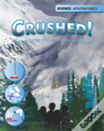 Crushed!: Forces And The Science Of Survival