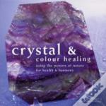Crystal And Colour Healing