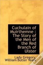 Cuchulain Of Muirthemne : The Story Of T