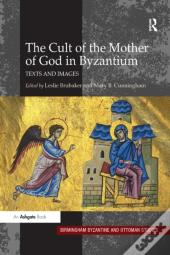 Cult Of The Mother Of God In Byzantium