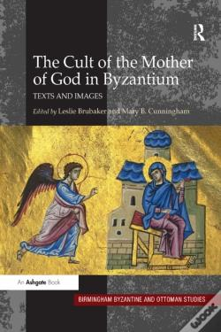 Wook.pt - Cult Of The Mother Of God In Byzantium