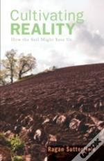 Cultivating Reality: How The Soil Might