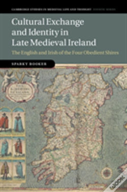 Wook.pt - Cultural Exchange And Identity In Late Medieval Ireland