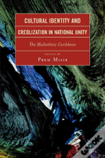 Cultural Identity And Creolization In National Unity