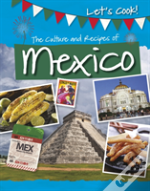 Culture And Recipes Of Mexico The
