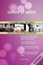Culture Of Safety A Complete Guide - 2019 Edition
