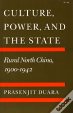 Culture, Power And The State