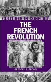Cultures In Conflict--The French Revolution