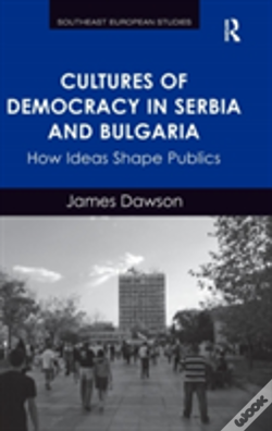 Wook.pt - Cultures Of Democracy In Serbia And Bulgaria