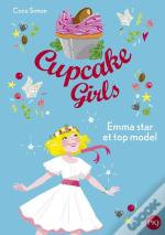 Cupcake Girls - Tome 11 Emma Star Et Top Model