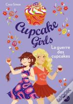 Cupcake Girls - Tome 9 Katie And The Cupcake War
