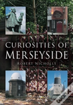 Curiosities Of Merseyside