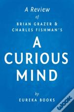 Curious Mind By Brian Grazer And Charles Fishman | A Review