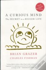 Curious Mind: The Secret To A Bigger Life